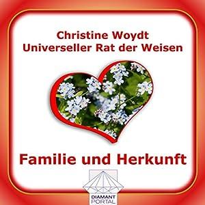Familie und Herkunft. Universeller Rat der Weisen Hörbuch
