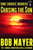 Chasing the Son: A Horace Chase Novel (book3) (The Green Berets Book 9)