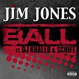 Ball (w/ Jim Jones & Schife... - DJ Khaled