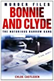 Bonnie and Clyde: The Notorious Barrow Gang