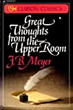 Great Thoughts from the Upper Room (Clarion classics) (0310446015) by F. B. Meyer