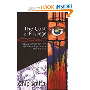 The Cost of Privilege: Taking On the System of White Supremacy and Racism Chip Smith and Malcolm Goff