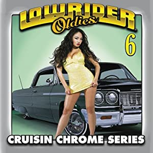 Amazon.com: Various Artists: Lowrider Oldies Chrome Volume 6: Music