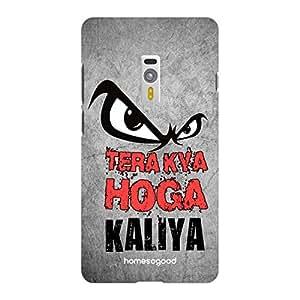 HomeSoGood Tera Kya Hoga Kaaliya Multicolor 3D Mobile Case For OnePlus 2 (Back Cover)