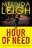 Hour of Need (Scarlet Falls) by Melinda Leigh