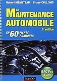MAINTENANCE AUTOMOBILE: EN 60 FICHES PRATIQUES 2E ED.