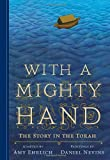 img - for With a Mighty Hand: The Story in the Torah book / textbook / text book
