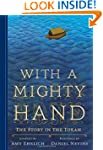With a Mighty Hand: The Story in the...