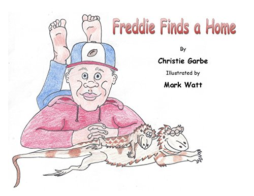 Christie Garbe - Freddie Finds a Home: The tale of a little bearded dragon with BIG dreams! (Learn as you go! Book 1) (English Edition)