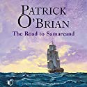 The Road to Samarcand Audiobook by Patrick O'Brian Narrated by Terry Wale