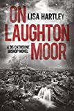 On Laughton Moor (Detective Sergeant Catherine Bishop Series Book 1) (English Edition)