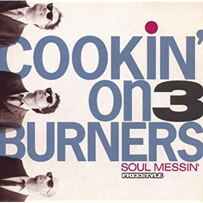 Cookin On 3 Burners • Soul Messin