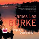 Pegasus Descending: A Dave Robicheaux Novel (       UNABRIDGED) by James Lee Burke Narrated by Will Patton