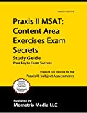 Praxis II MSAT: Content Area Exercises Exam Secrets Study Guide: Praxis II Test Review for the Praxis II: Subject Assessments