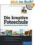 Die kreative Fotoschule: Endlich foto...