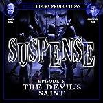 SUSPENSE, Episode 5: The Devil's Saint | John C. Alsedek,Dana Perry-Hayes