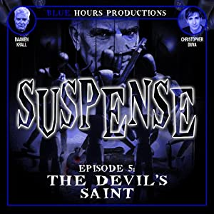 SUSPENSE, Episode 5: The Devil's Saint | [John C. Alsedek, Dana Perry-Hayes]