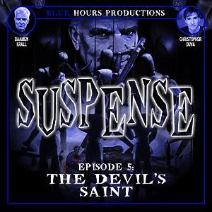 SUSPENSE, Episode 5: The Devil's Saint Radio/TV Program