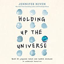 Holding Up the Universe Audiobook by Jennifer Niven Narrated by Jorjeana Marie, Robbie Daymond
