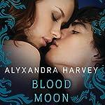 Blood Moon: Drake Chronicles, Book 5 | Alyxandra Harvey