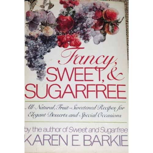 Fancy, Sweet and Sugarfree Karen E. Barkie