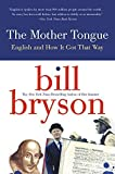 img - for The Mother Tongue - English And How It Got That Way by Bill Bryson (1990-05-03) book / textbook / text book
