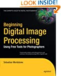 Beginning Digital Image Processing: U...
