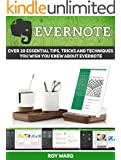 Evernote: Over 28 Essential Tips, Tricks and Techniques You Wish You Knew About Evernote (Evernote, evernote books, evernote essentials)