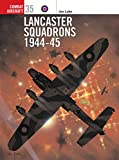 Lancaster Squadrons 1944-45 (Combat Aircraft)
