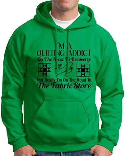 Quilting Addict On The Road To Recovery Fabric Store Hoodie Sweatshirt Medium Green