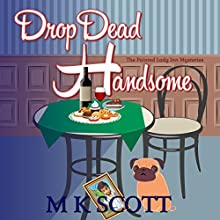 Drop Dead Handsome: A Cozy Mystery with Recipes Audiobook by M K Scott Narrated by Ginger Cucolo