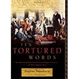 Ten Tortured Words: How the Founding Fathers Tried to Protect Religion in America . . . and What's Happened Since ~ Stephen Mansfield