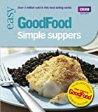 Good Food: 101 Simple Suppers (BBC Good Food)