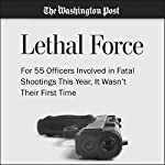 For 55 Officers Involved in Fatal Shootings This Year, It Wasn't Their First Time | Keith L. Alexander,Steven Rich,Amy Brittain,Wesley Lowery,Sandhya Somashekhar