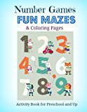 Number Games, FUN Mazes and Coloring Pages: Activity Book for Preschool and Up (Jumbo Size Math Games, Mazes and More!) (Volume 16)