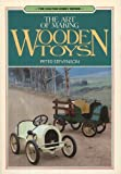 The Art of Making Wooden Toys (Chilton hobby series) (0801958695) by Stevenson, Peter