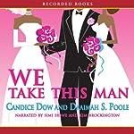 We Take This Man | Candice Dow