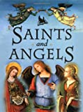 Saints and Angels: Popular Stories of Familiar Saints