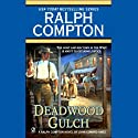 Deadwood Gulch (       UNABRIDGED) by Ralph Compton Narrated by George Guidall