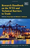 Research Handbook on the WTO and Technical Barriers to Trade (Research Handbooks on the WTO series) (Elgar Original reference)
