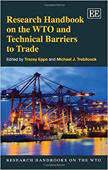 Downloads Research Handbook on the WTO and Technical Barriers to Trade (Research Handbooks on the WTO series) (Elgar Original reference)