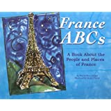 France ABCs: A Book About the People and Places of France (Country ABCs)
