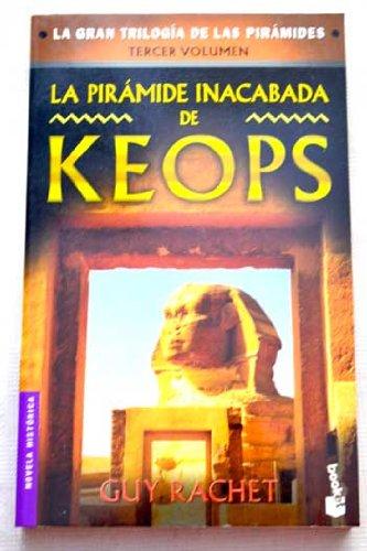 La Pirámide Inacabada De Keops