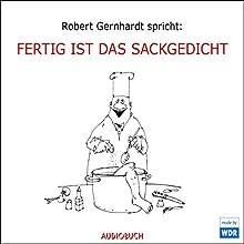 Fertig ist das Sackgedicht Hörspiel von Robert Gernhardt, Pit Knorr Gesprochen von: Robert Gernhardt, Frank Hocker