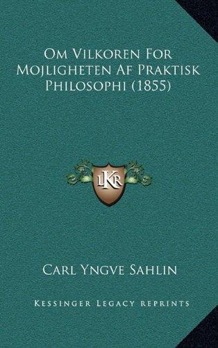 Om Vilkoren for Mojligheten AF Praktisk Philosophi (1855)