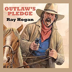 Outlaw's Pledge | [Ray Hogan]