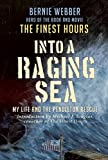 Book cover for Into a Raging Sea: My Life and the Pendleton Rescue