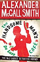 The Handsome Man's De Luxe Café : The No. 1 Ladies' Detective Agency, Book 15