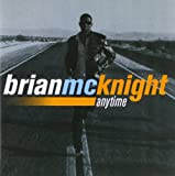 Anytime Brian McKnight