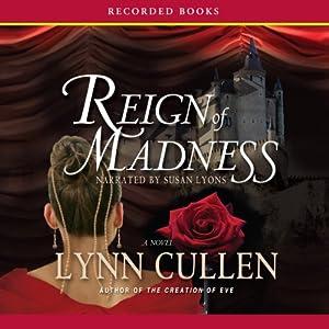 Reign of Madness | [Lynn Cullen]